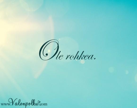 Ole rohkea